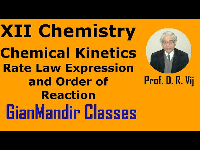 XII Chemistry | Chemical Kinetics | Rate Law Expression and Order of Reaction by Gourav Sir