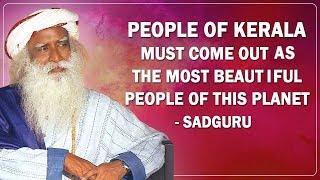 Sadhguru's message to the people of Kerala   Sadhguru Jaggi Vasudev