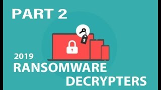 Useful Decrypter Tools To Decrypt Files Encrypted By Ransomwares 2019 Part 2