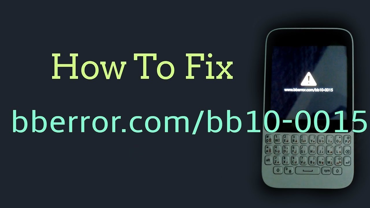 How To Fix BlackBerry's Error bberror com/bb10-0015 (Working 2019)