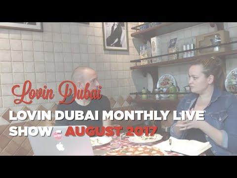 Lovin Dubai Monthly Live Show - August 2017