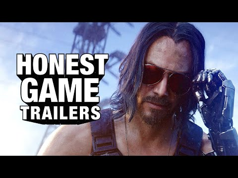 Honest Game Trailers | Cyberpunk 2077