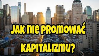 Jak NIE PRZEKONYWAĆ do KAPITALIZMU? - Piotr Oliński - Weekend Kapitalizmu #5