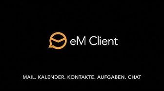 eM Client - Der beste E-Mail Client für Windows und MAC?!