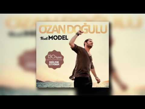 Ozan Doğulu Feat Model - Dağılmak İstiyorum