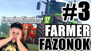 FARMER FAZONOK | MIT CSINÁLTÁL A FURGONNAL??? :D  | #3 | FS17 (PS4)