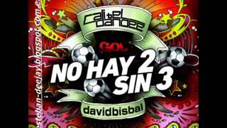 NO HAY 2 SIN 3   David Bisbal FT Cali & Dandee remix@deejayest