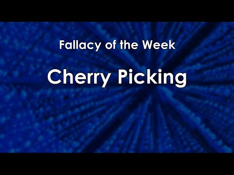 Cherry Picking (Fallacy of the Week)