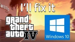 How to run GTA IV on Windows 10 - Problem Fix