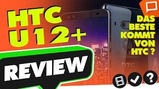 HTC U12 PLUS | Test & Kritik | Review (Oktober 2018)