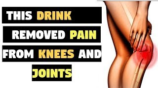 at the age of 50 this drink removed my knee and joint pains in 5 days