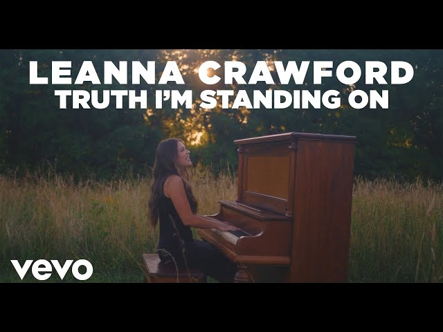 Leanna Crawford - Truth I'm Standing On (Official Music Video)