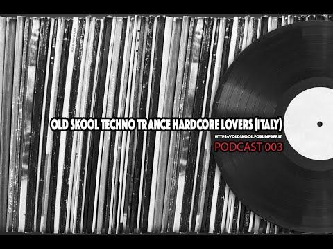 Old Skool Techno Trance Hardcore Lovers Podcast / 003