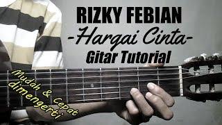 (Gitar Tutorial) RIZKY FEBIAN - Hargai Cinta  Mudah & Cepat dimengerti