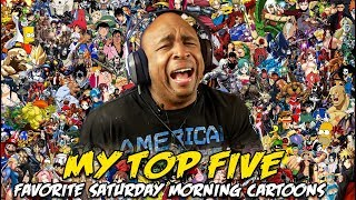 My Top Five Saturday Morning Cartoons