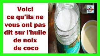 Voici ce qu'ils ne vous ont pas dit à propos de l'huile de noix de coco