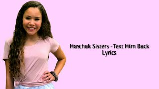 Haschak Sisters -Text Him Back Lyrics
