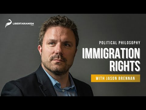 9. Immigration Rights | Political Philosophy with Jason Brennan