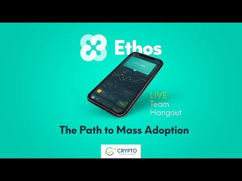 Ethos LIVE Team Hangout – The Path To Mass Adoption
