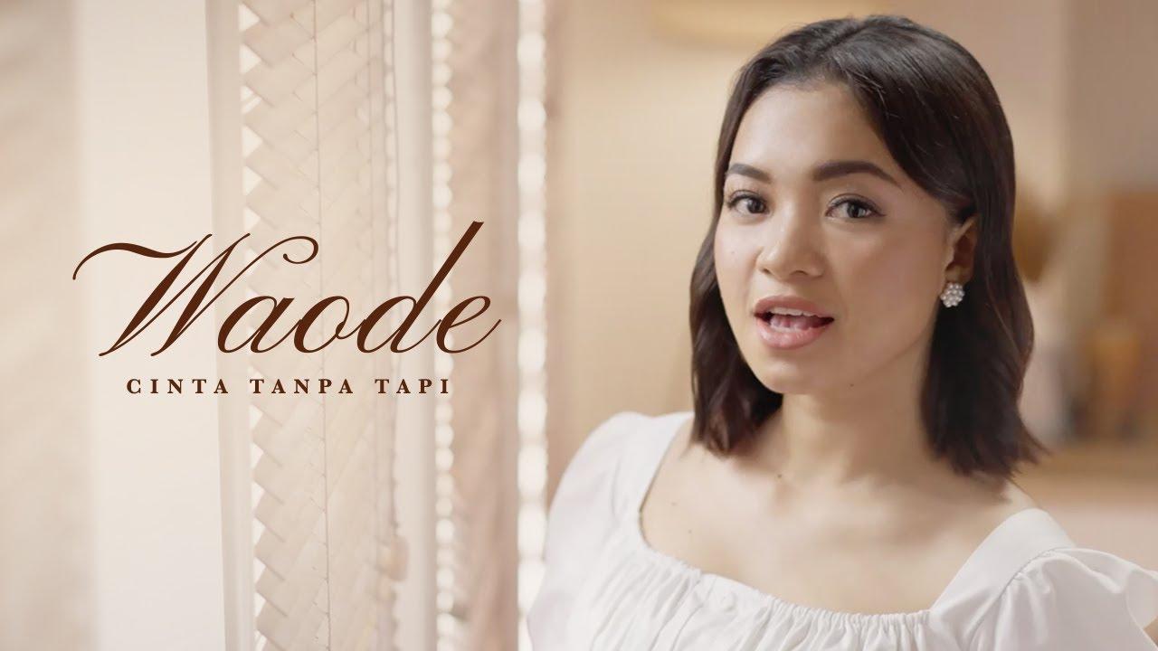 Download Waode - Cinta Tanpa Tapi   Official Music Video