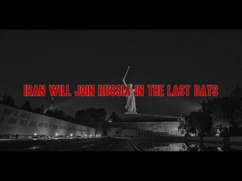 Iran Will Join Russia in the Last Days