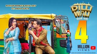 Dilli Wali (Roshan Prince, Payal Dev) Mp3 Song Download