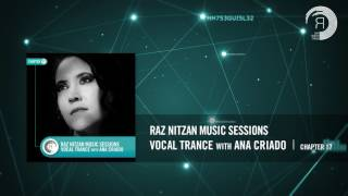 Raz Nitzan Music Sessions - Vocal Trance with Ana Criado (Chapter 17) **FREE DOWNLOAD**