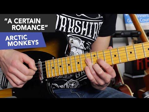 A Certain Romance - Beautiful Triad Shapes, Riffs & Lead Solo Lines (Arctic Monkeys)