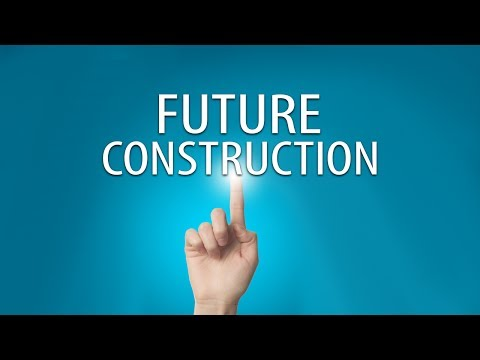 10 Futuristic Construction technologies | Future constructio