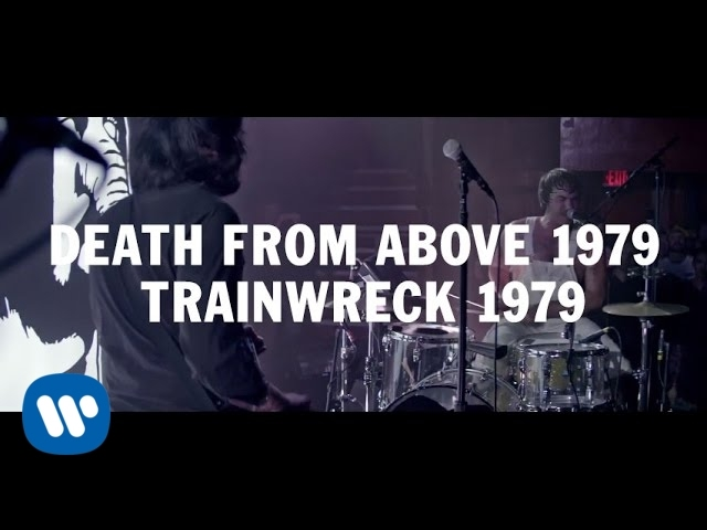 death-from-above-1979-trainwreck-1979-official-video-death-from-above-1979