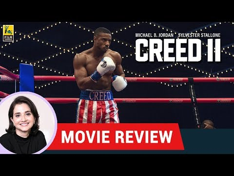 Anupama Chopra's Movie Review of Creed II | Steven Caple Jr.| Michael B. Jordan