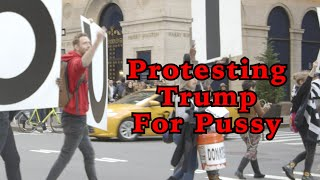 Protesting Donald Trump Strictly for Pussy