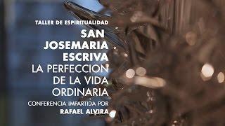 Espacio Ronda - RAFAEL ALVIRA - San Josemaría Escrivá. La perfección de la vida ordinaria