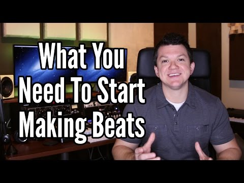 What You Need To Start Making Beats - Beat...