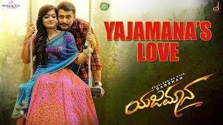 Yajamana's Love | Darshan Thoogudeepa | V Harikrishna | Shylaja Nag | B Suresha