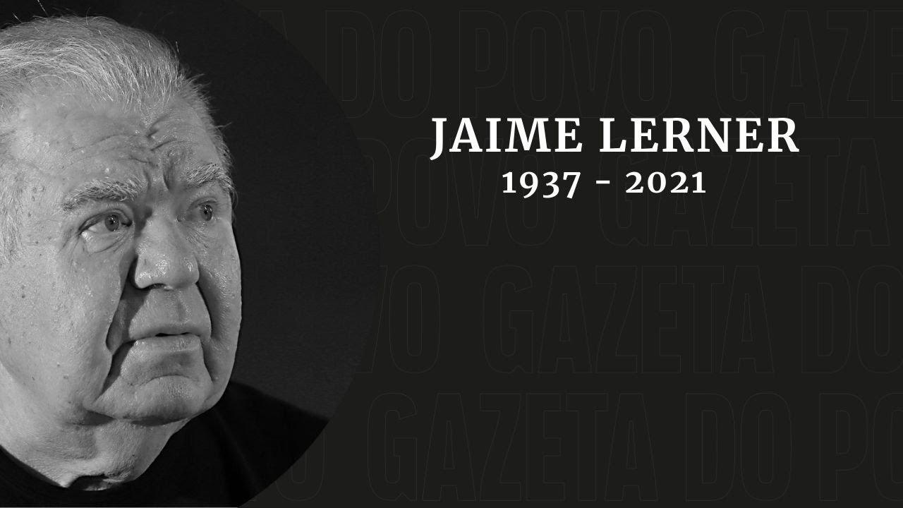 MORRE JAIME LERNER, NOME RECONHECIDO NA ARQUITETURA E URBANISMO MUNDIAL
