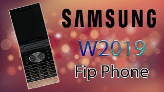 Samsung W2019 - Flip Phone, First look, Leaks, Specifications, Review