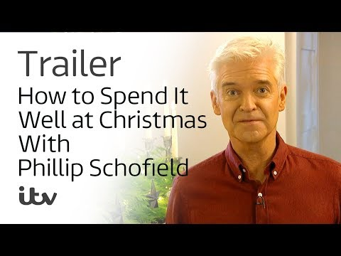 How To Spend It Well at Christmas With Phillip Schofield | ITV