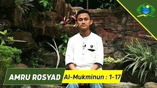 AMRU ROSYAD - Surat Al Mukminun 1-17