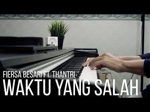 WAKTU YANG SALAH - FIERSA BESARI FT. THANTRI Piano Cover