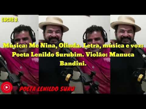 Música: Me Nina, Olinda. Letra, música e voz: Poeta Lenildo Surubim. Violão: Manuca Bandini.