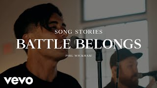 Phil Wickham - Battle Belongs (Song Stories)