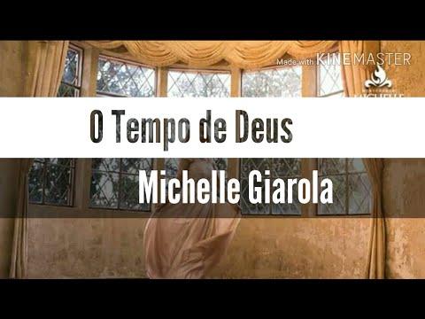 O Tempo de Deus ( Com Letra ) Michelle Giarola - Lançamento 2017