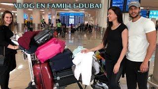 VLOG EN FAMILLE DUBAI