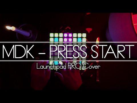 MDK - Press Start  Launchpad Cover