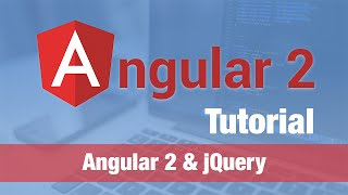 angular 2 tutorial 2016 angular 2 jquery use with caution