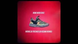 Mimi Mercedez - Patike Za Trčanje (DJ Kizami R...