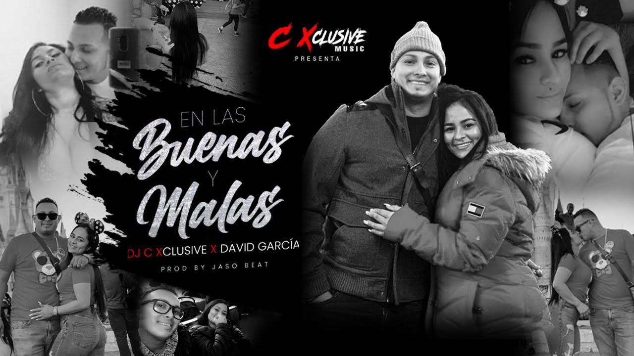 Download En Las Buenas Y Malas - DJ C Xclusive ❌ David Garcia (Video Oficial)