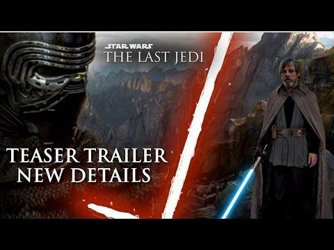 Star Wars Episode 8 The Last Jedi Teaser Trailer Leaked Details NEW