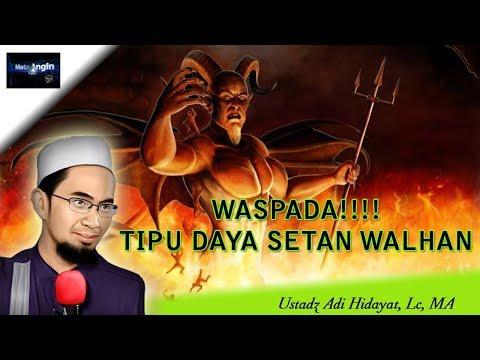 WASPADA!!! Tipu Daya Setan Walhan - Ustadz Adi Hidayat, Lc, MA